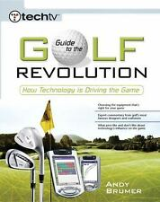 TechTV's Guide to the Golf Revolution: How Technology is Driving the Game