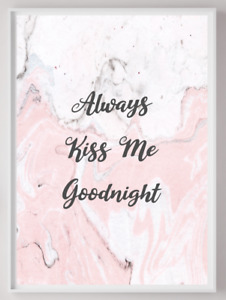 Always Kiss Me Goodnight Pink Marble Typography Bedroom Poster Print A4 PR1