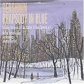 George Gershwin - Rhapsody in Blue; Piano Concerto in F; Second Rhapsody .......