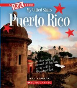 Puerto Rico A True Book: My United States Paperback Nel Yomtov