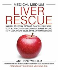 Medical Medium Liver Rescue: Answers to Eczema, Psoriasis... by William, Anthony