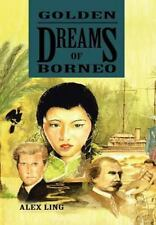 Golden Dreams of Borneo by Alex Ling (2013, Hardcover)