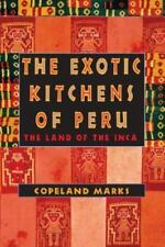 The Exotic Kitchens of Peru: The Land of the Inca, Marks, Copeland, Good Book