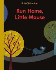 Run Home, Little Mouse by Britta Teckentrup (2013, Board Book)
