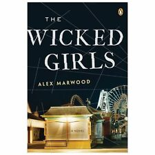 The Wicked Girls by Alex Marwood (2013, Paperback)
