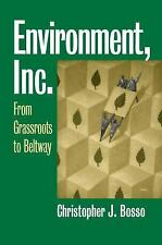 Environment, Inc.: From Grassroots to Beltway (Studies in Government and Public