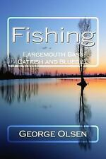 Freshwater Fishing: Fishing : Largemouth Bass, Catfish, Bluegill by George...