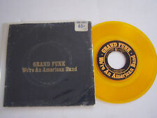 SP 2 TITRES VINYL 45 T , GRAND FUNK WE'RE AN AMERICAN BAND  . DISQUE JAUNE . USA