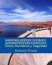 Windows Server 2008/R2. Administracion Avanzada. Datos, Servidores y...