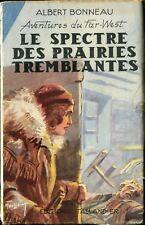 Albert Bonneau -Le spectre des prairies tremblante - Tallandier - 1951