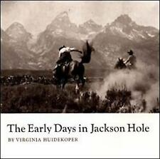 Early Days in Jackson Hole by Virginia Huidekoper  1st Edition 1978