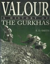 Valour: History of the Gurkhas by Smith, E.D. Hardback Book The Cheap Fast Free