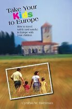 Take Your Kids to Europe: How to Travel Safely (and Sanely) in Europe with Your