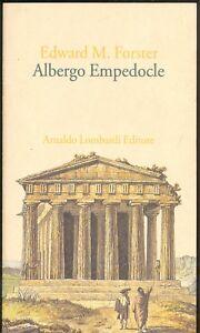 Edward M. Forster: Albergo Empedocle.  Lombardi edit.  1999