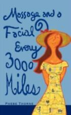 Massage and a Facial Every 3,000 Miles : A Roadmap to Looking and Feeling...
