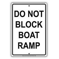 Do Not Block Boat Ramp Notice Warning Aluminum Metal Sign