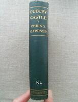 1904 DUDLEY CASTLE EDWARD II ROMANCE CHRIS G.GARDNER ANTIQUE 1st ED SOUTH STAFFS