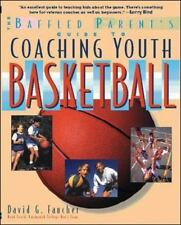 The Baffled Parent's Guide to Coaching Youth Basketball David G. Faucher Paperb