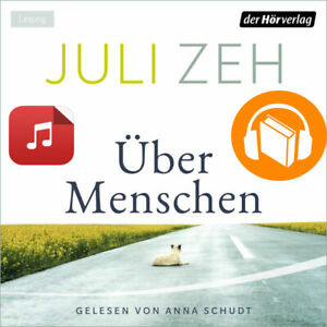 Über Menschen - Juli Zeh MP3 Hörbuch 2021