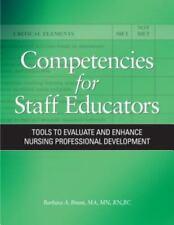 Competencies for Staff Educators: Tools to Evaluate and Enhance Nursing Professi