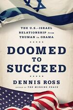 Doomed to Succeed: The U.S.-Israel Relationship from Truman to Obama-ExLibrary
