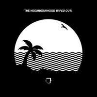 The Neighbourhood - Wiped Out! (NEW 2 VINYL LP)