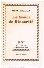 """Belaval LE SOUCI DE SINCÉRITÉ 1944 - """"La Jeune Philosophie"""" - Gallimard"""