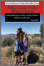 New listing A Kid's Guide to Elite Hikes of Sedona: A Family Hiking Guide to the Best of