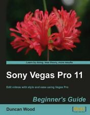 Sony Vegas Pro 11 Beginner's Guide by Duncan Wood (English) Paperback Book