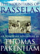 THE MOUNTAINS OF RASSELAS: AN ETHIOPIAN ADVENTURE., Pakenham, Thomas., Used; Ver