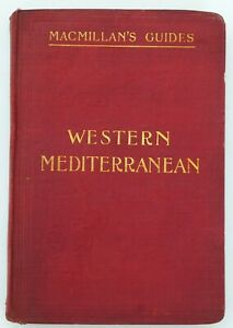 Macmillan's Guide - THE WESTERN MEDITERRANEAN, 1904, (  inc NORTH AFRICA)