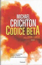 L- CODICE BETA - MICHAEL CRICHTON - GARZANTI --- 2014 - CS - ZCS291