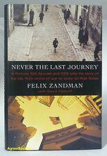#AY, Felix Zandman;David Chanoff NEVER THE LAST JOURNEY - Hardcover
