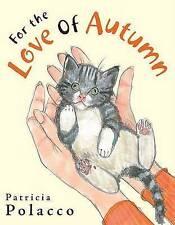 Good, For the Love of Autumn, Polacco, Patricia, Book