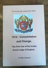 1814 Consolidation and Change First Year of the United Grand Lodge of England