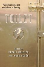 NYU Series in Social and Cultural Analysis: Toilet : Public Restrooms and the...