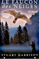 ++STUART HARRISON le faucon des neiges 1999 GRAND LIVRE DU MOIS roman++