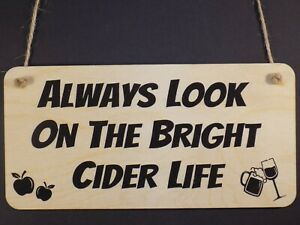"""""""The Bright Cider Life"""" Friendship Sign Alcohol Friendship Funny Bar Plaque love"""