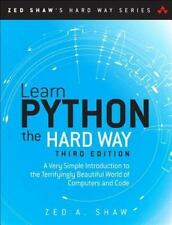 Zed Shaw's Hard Way: Learn Python the Hard Way : A Very Simple Introduction...