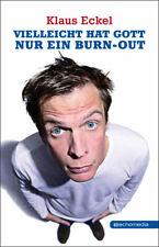 Klaus Eckel ~ Vielleicht hat Gott nur ein Burn-out 9783902900241