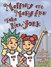 Mallory and Mary Ann Take New York, Laurie B. Friedman, Good Condition, Book