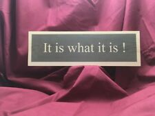 WOODEN SIGN PLAQUE 'IT IS WHAT IT IS' SHABBY CHIQUE, MODERN, DECOR. SECRET SANTA