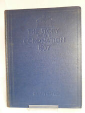 THE STORY OF THE CORONATION; KING GEORGE VI & QUEEN ELIZABETH 1937 ILLUSTRATED