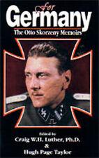 FOR GERMANY THE OTTO SKORZENY MEMOIRS