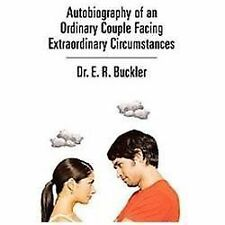 Autobiography of an Ordinary Couple Facing Extraordinary Circumstances by Dr....