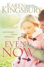 Even Now by Karen Kingsbury (2005, Paperback) Like New
