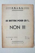 F.N.J.G.S.  - SE BATTRE POUR CA ?.. NON !!!  - OCTOBRE 1933 *