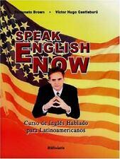 Speak English Now : Curso de Ingl?s Hablado para Latinoamericanos