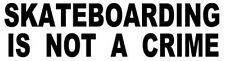 """Skateboarding Is Not A Crime""   Bumper  Sticker"