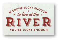 271J - River Sign - If Your Lucky Enough To Be At....rustic wooden sign 8 x 12
